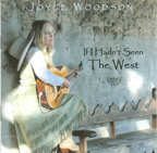 Cover of If I Hadn't Seen the West CD